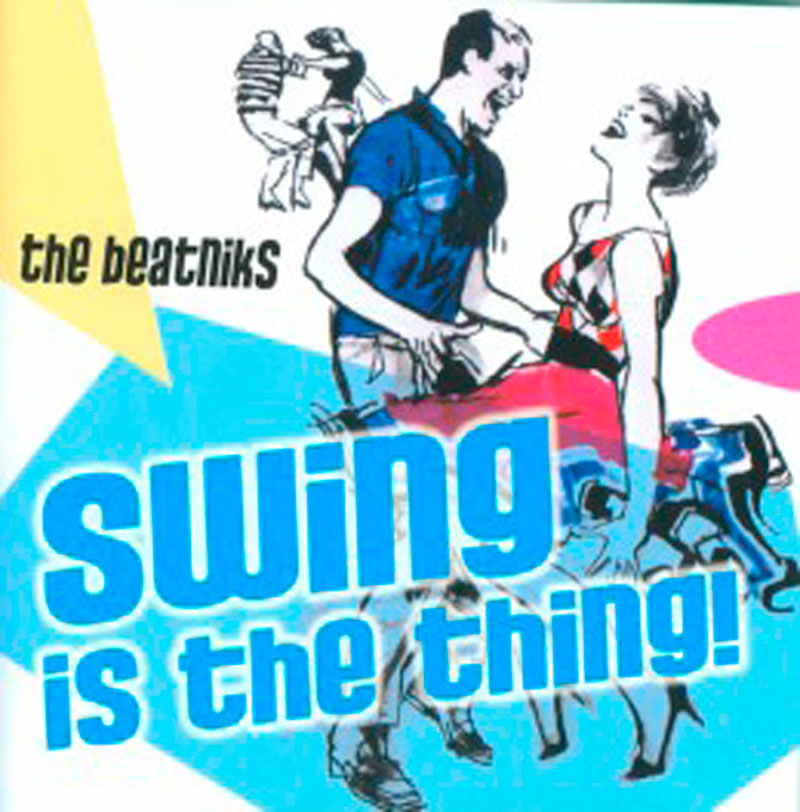The Beatniks – Swing Is The Thing